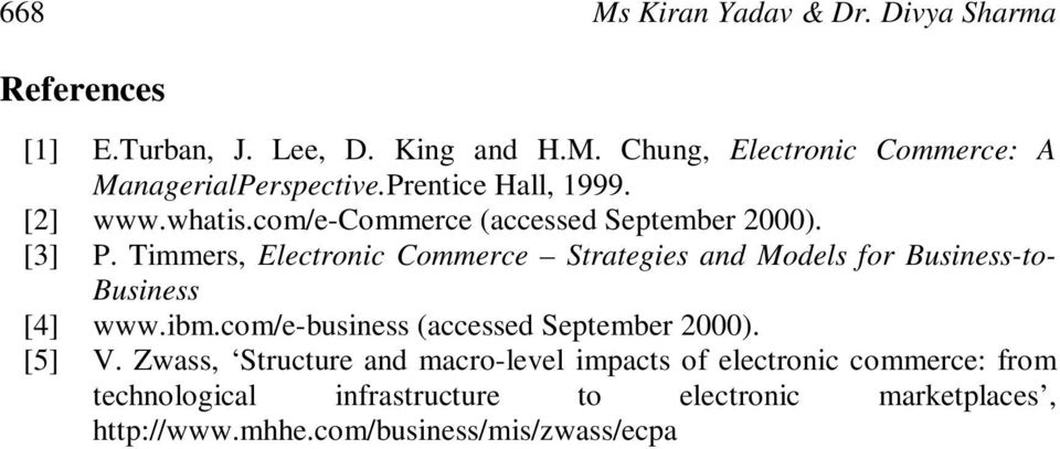 Timmers, Electronic Commerce Strategies and Models for Business-to- Business [4] www.ibm.com/e-business (accessed September 2000).