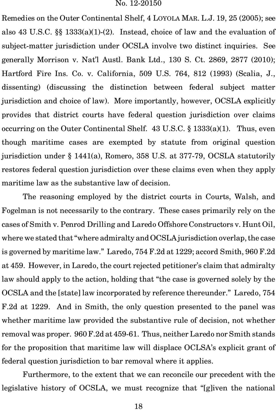 2869, 2877 (2010); Hartford Fire Ins. Co. v. California, 509 U.S. 764, 812 (1993) (Scalia, J., dissenting) (discussing the distinction between federal subject matter jurisdiction and choice of law).