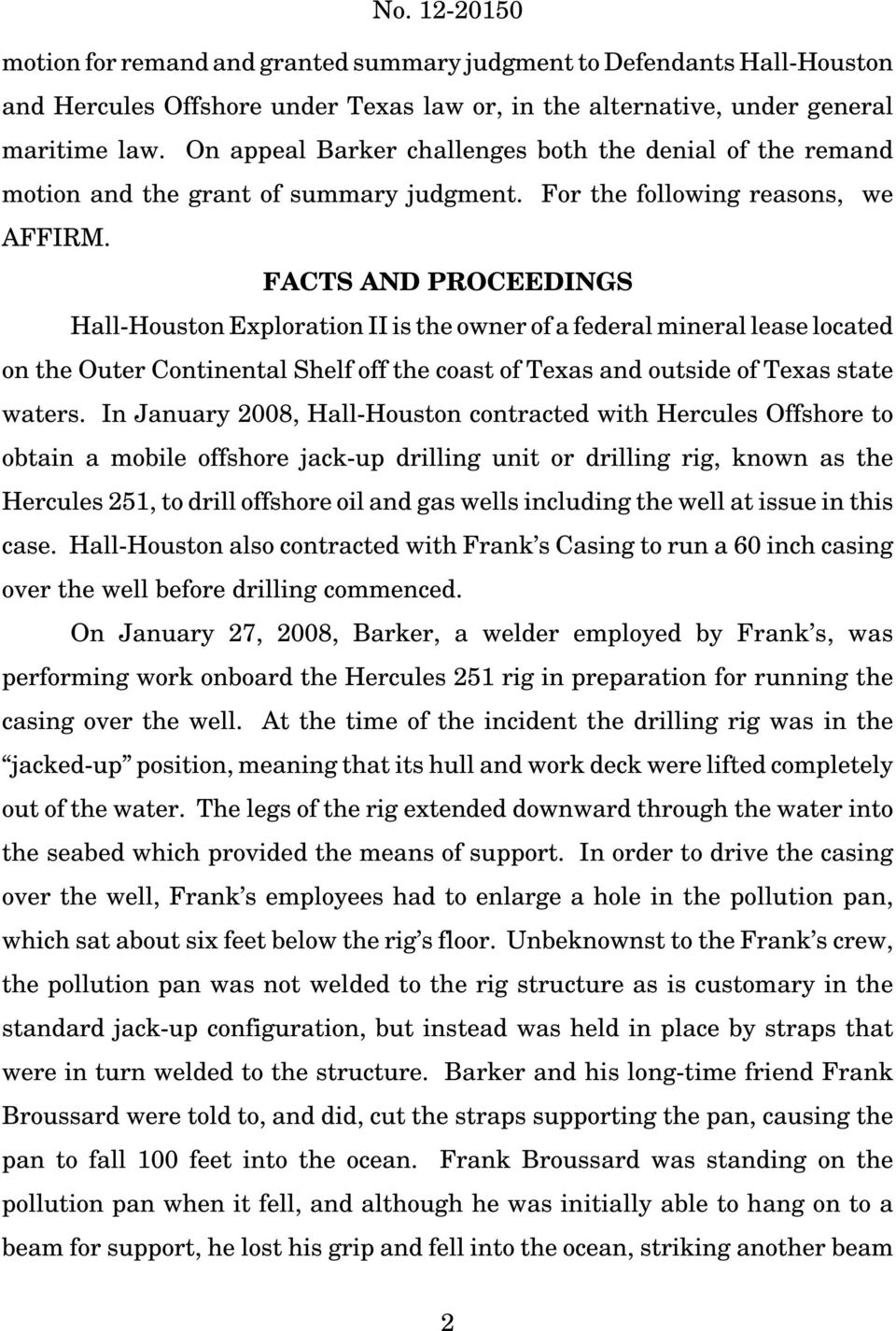 FACTS AND PROCEEDINGS Hall-Houston Exploration II is the owner of a federal mineral lease located on the Outer Continental Shelf off the coast of Texas and outside of Texas state waters.