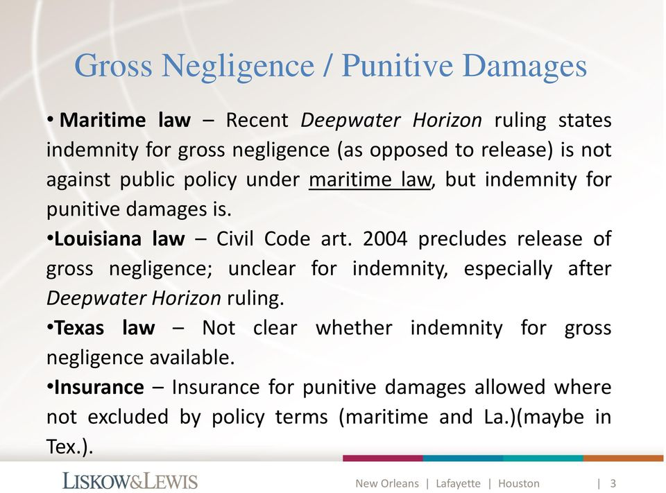 2004 precludes release of gross negligence; unclear for indemnity, especially after Deepwater Horizon ruling.