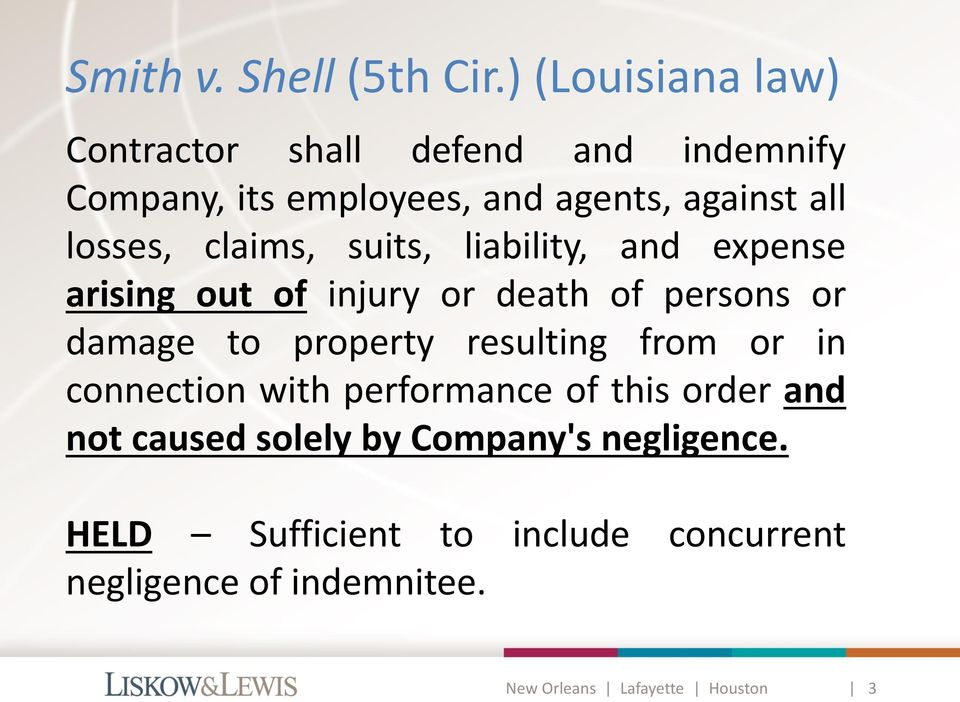 losses, claims, suits, liability, and expense arising out of injury or death of persons or damage to property