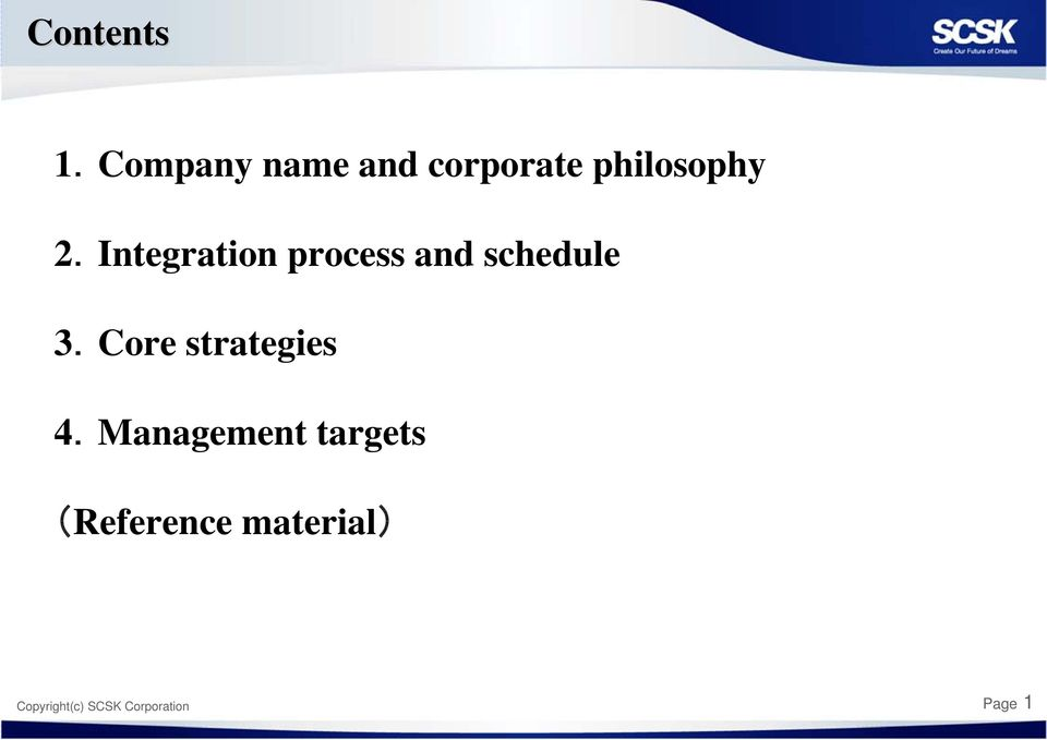 Integration process and schedule 3.