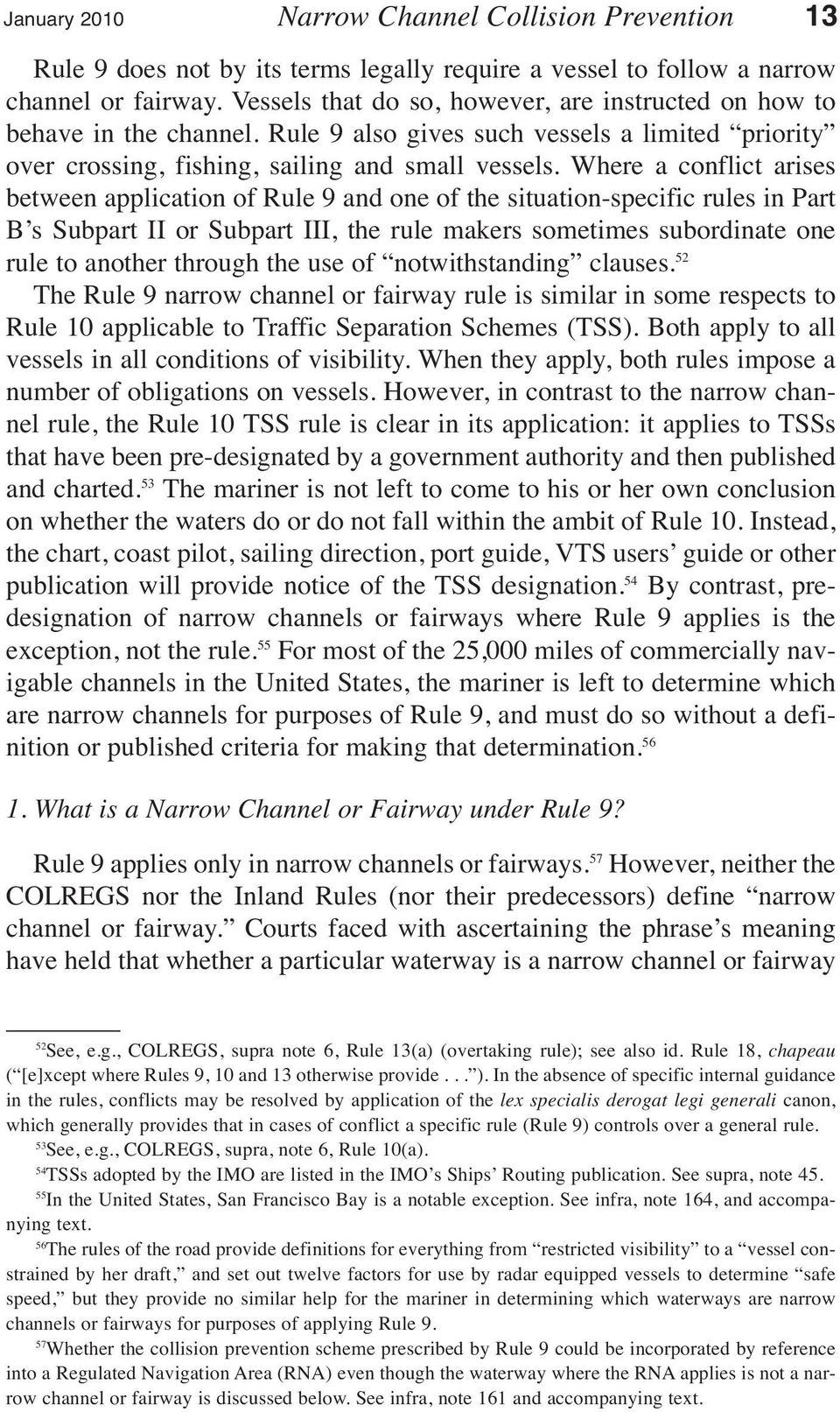 Where a conflict arises between application of Rule 9 and one of the situation-specific rules in Part B s Subpart II or Subpart III, the rule makers sometimes subordinate one rule to another through