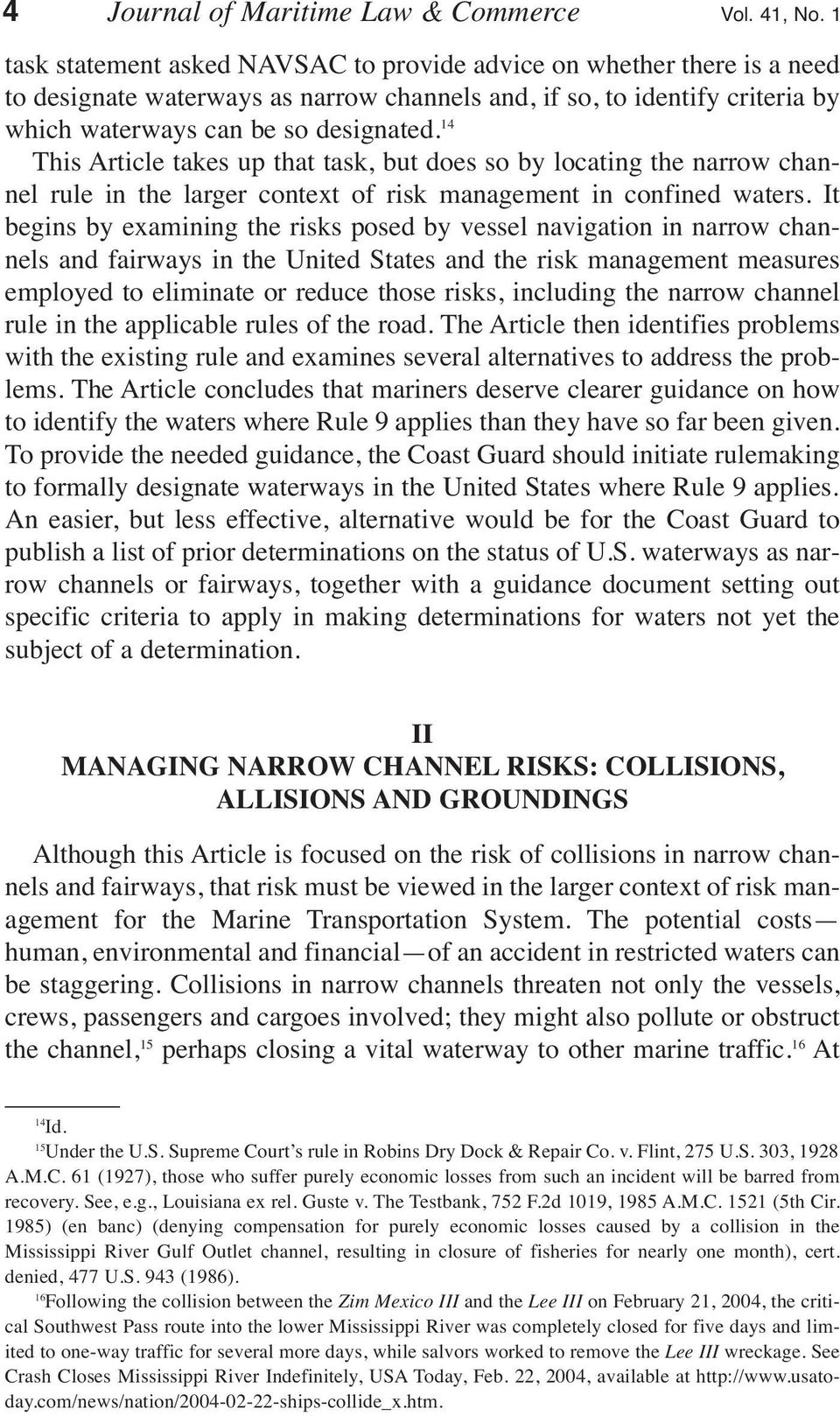 14 This Article takes up that task, but does so by locating the narrow channel rule in the larger context of risk management in confined waters.