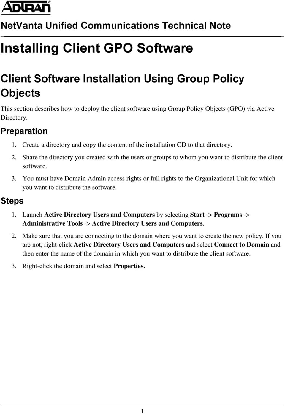 Share the directory you created with the users or groups to whom you want to distribute the client software. 3.