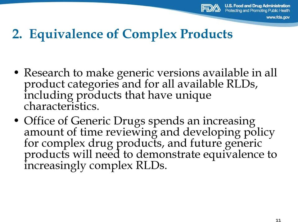 Office of Generic Drugs spends an increasing amount of time reviewing and developing policy for