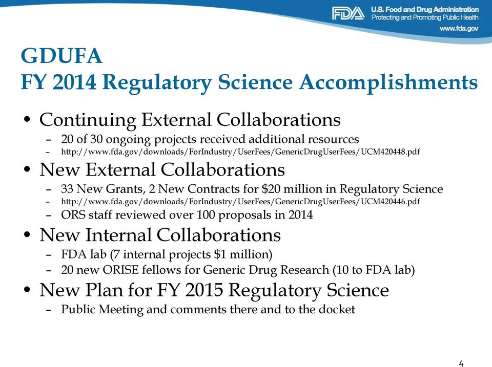pdf New External Collaborations 33 New Grants, 2 New Contracts for $20 million in Regulatory Science http://www.fda.
