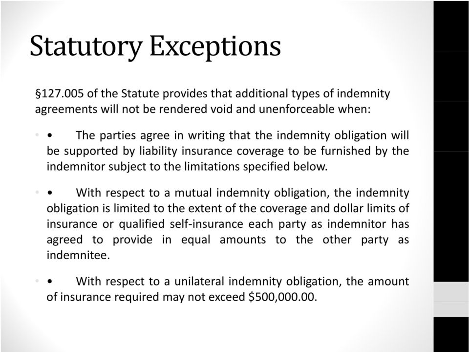 obligation will be supported by liability insurance coverage to be furnished by the indemnitor subject to the limitations specified below.