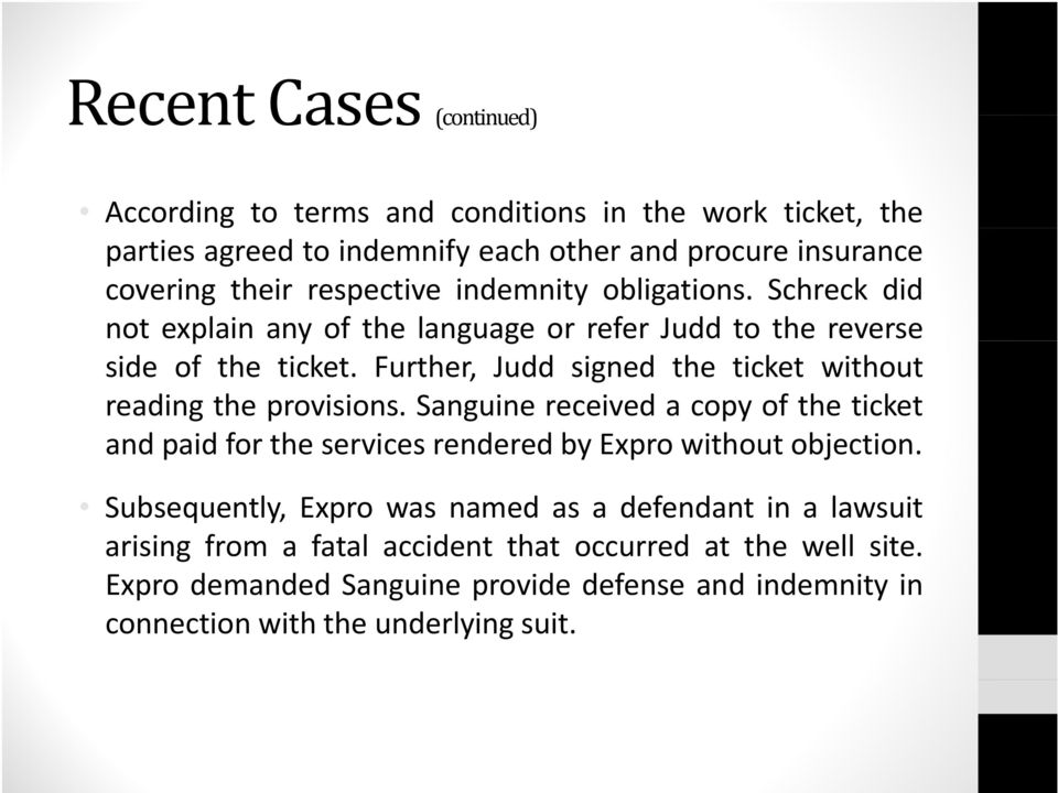 Further, Judd signed the ticket without reading the provisions. Sanguine received a copy of the ticket and paid for the services rendered by Expro without objection.