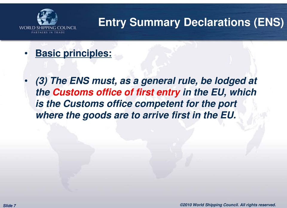 first entry in the EU, which is the Customs office competent