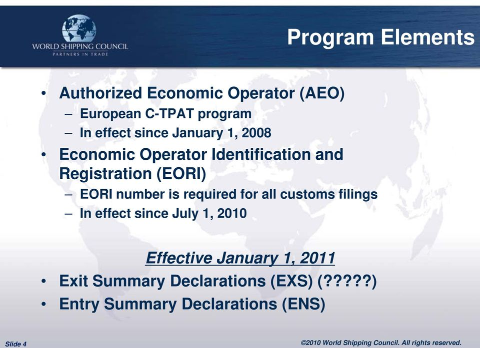number is required for all customs filings In effect since July 1, 2010 Effective