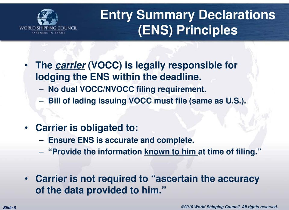 Bill of lading issuing VOCC must file (same as U.S.).