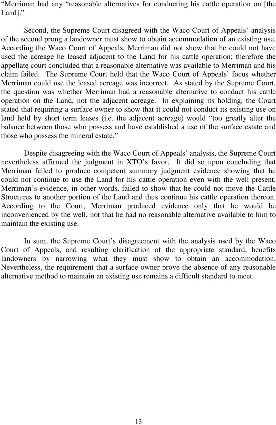 According the Waco Court of Appeals, Merriman did not show that he could not have used the acreage he leased adjacent to the Land for his cattle operation; therefore the appellate court concluded