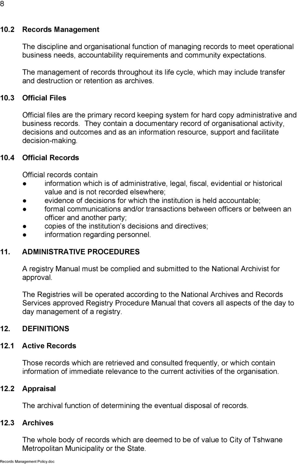 3 Official Files Official files are the primary record keeping system for hard copy administrative and business records.