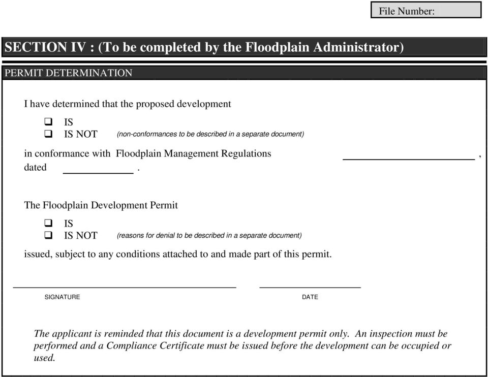 The Floodplain Development Permit IS IS NOT (reasons for denial to be described in a separate document) issued, subject to any conditions attached to and made part of