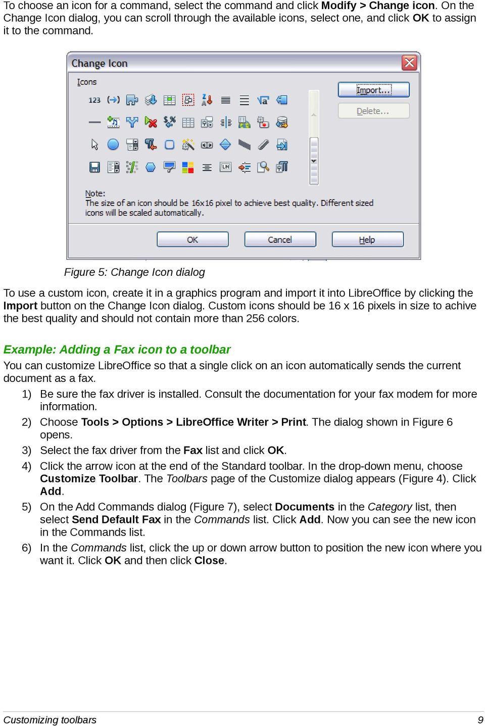 Figure 5: Change Icon dialog To use a custom icon, create it in a graphics program and import it into LibreOffice by clicking the Import button on the Change Icon dialog.