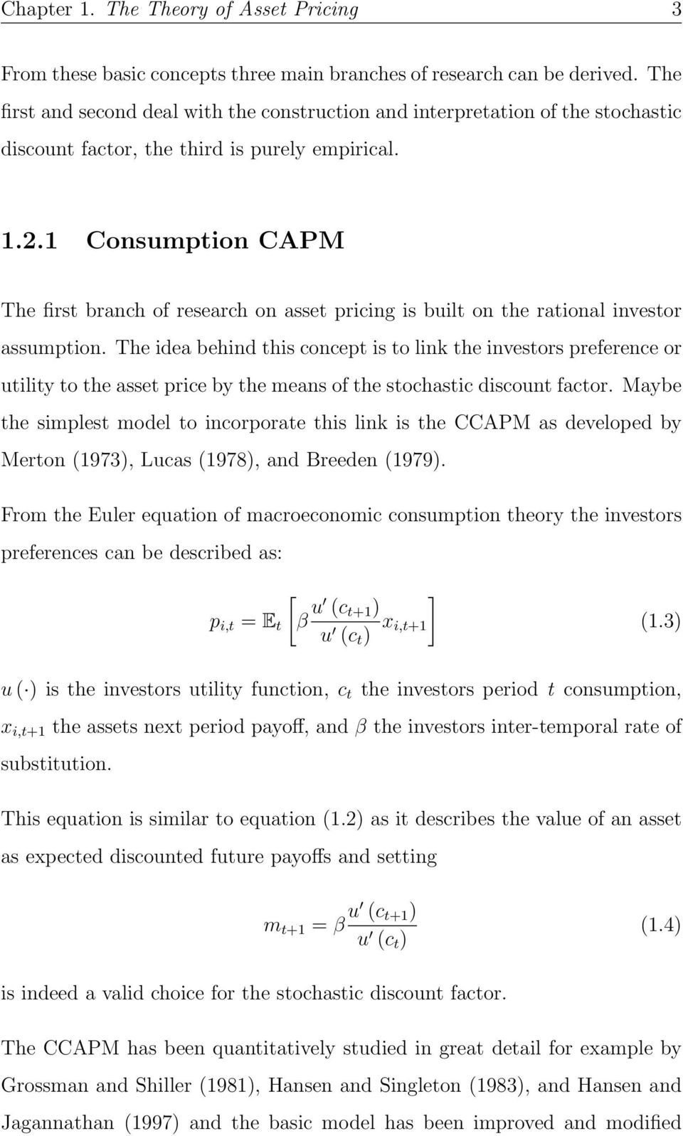 1 Consumption CAPM The first branch of research on asset pricing is built on the rational investor assumption.