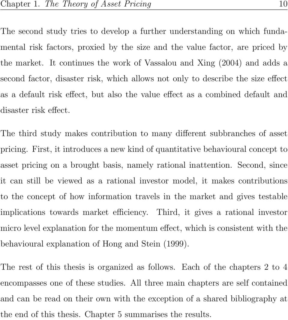 It continues the work of Vassalou and Xing (2004) and adds a second factor, disaster risk, which allows not only to describe the size effect as a default risk effect, but also the value effect as a