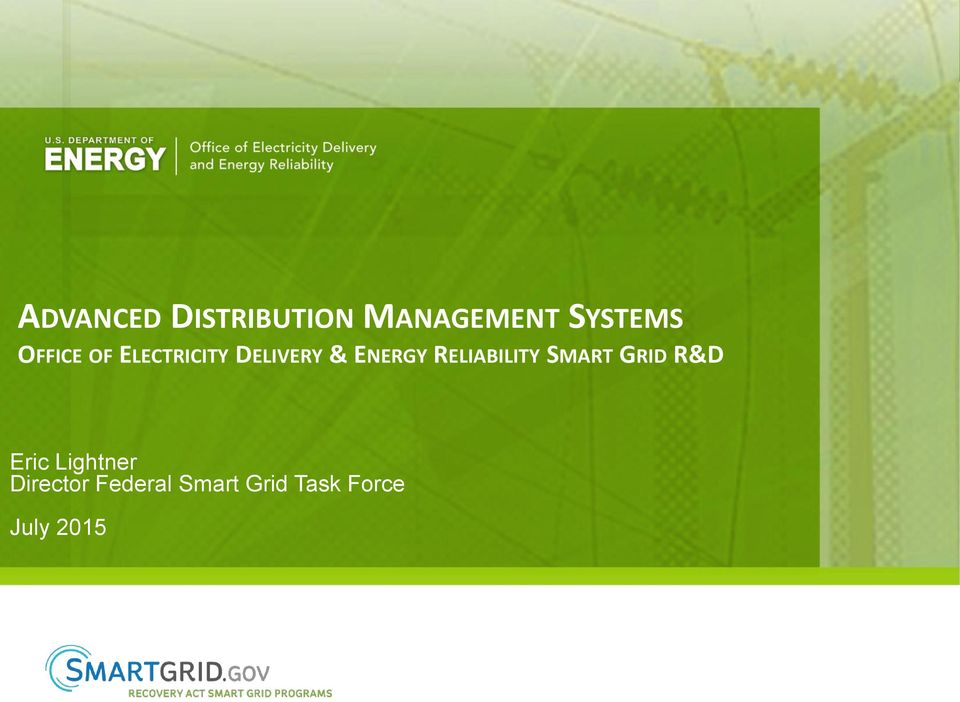 RELIABILITY SMART GRID R&D Eric Lightner