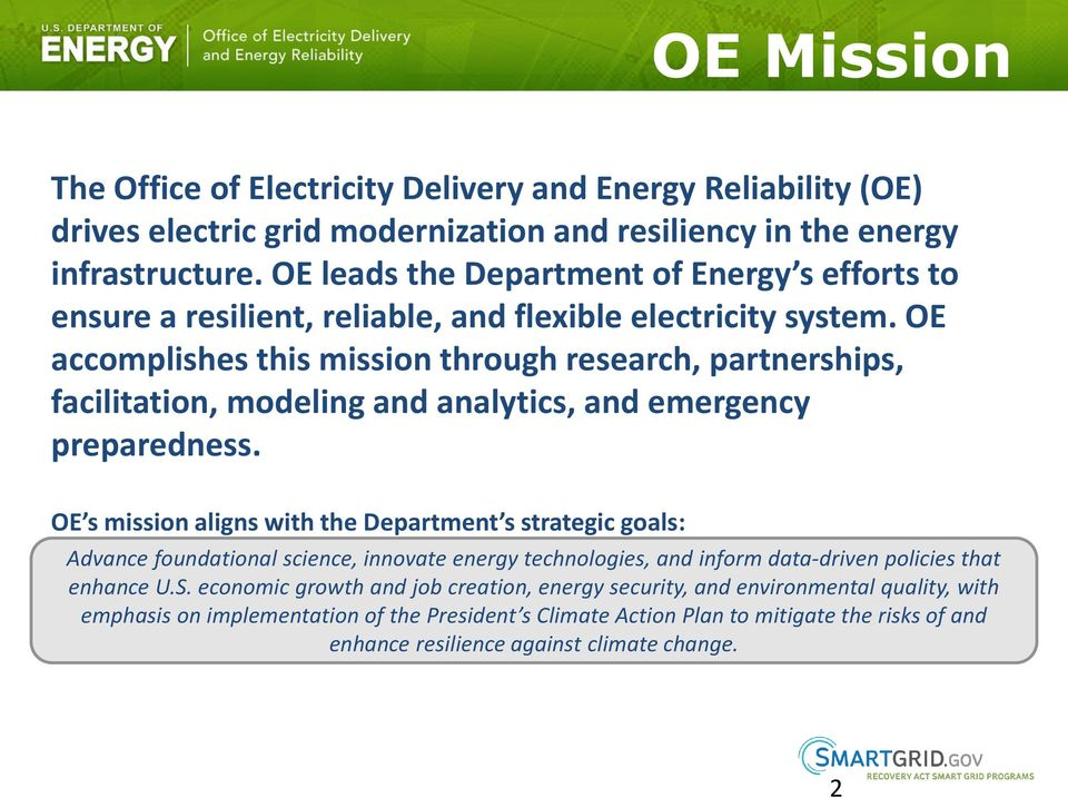 OE accomplishes this mission through research, partnerships, facilitation, modeling and analytics, and emergency preparedness.