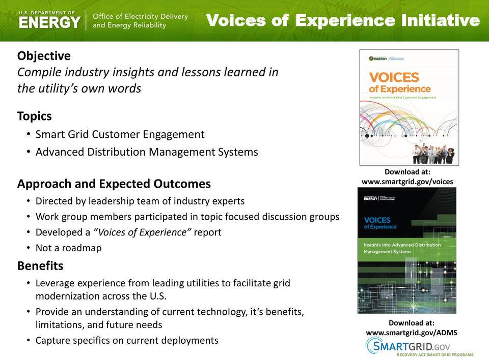 a Voices of Experience report Not a roadmap Benefits Leverage experience from leading utilities to facilitate grid modernization across the U.S.