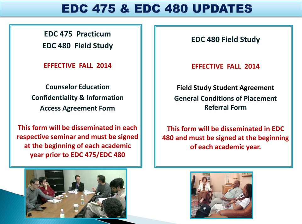 academic year prior to EDC 475/EDC 480 EDC 480 Field Study EFFECTIVE FALL 2014 Field Study Student Agreement General