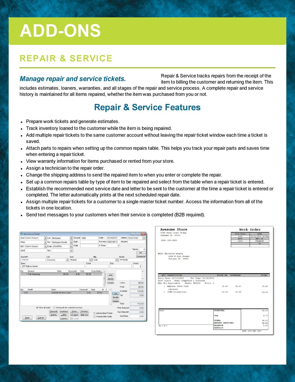 A compete repair and service history is maintained for a items repaired, whether the item was purchased from you or not. Manage repair and service tickets.