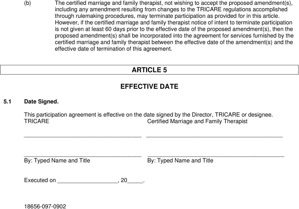 However, if the certified marriage and family therapist notice of intent to terminate participation is not given at least 60 days prior to the effective date of the proposed amendment(s), then the