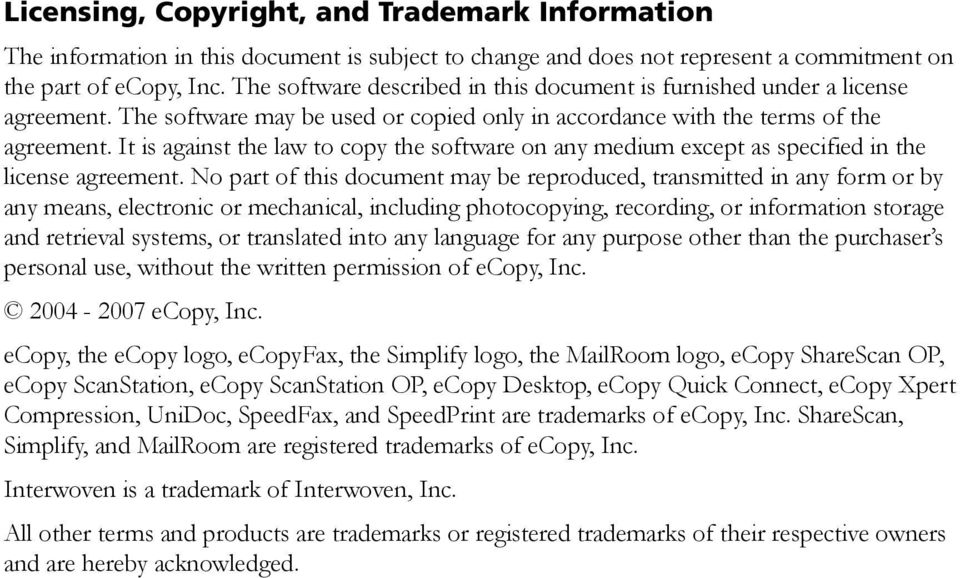 It is against the law to copy the software on any medium except as specified in the license agreement.
