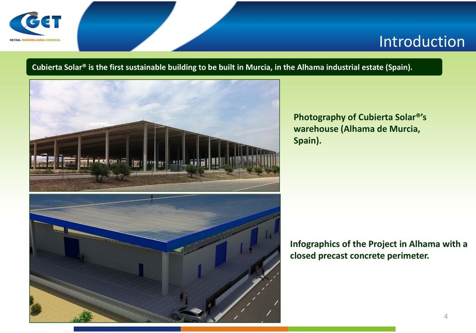 Introduction Photography of Cubierta Solar s warehouse (Alhama de