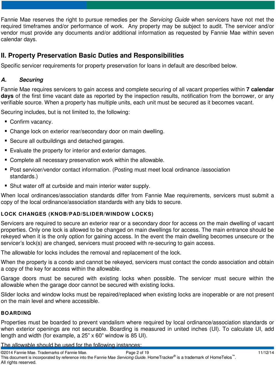 Property Preservation Basic Duties and Responsibilities Specific servicer requirements for property preservation for loans in default are described below. A.