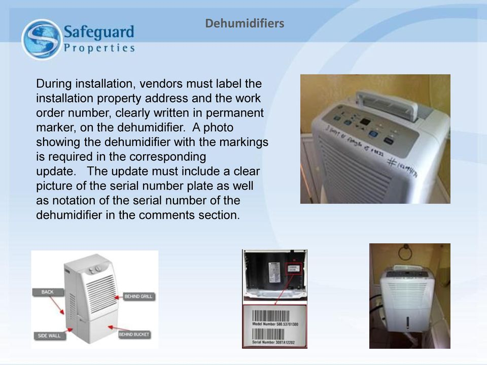 A photo showing the dehumidifier with the markings is required in the corresponding update.