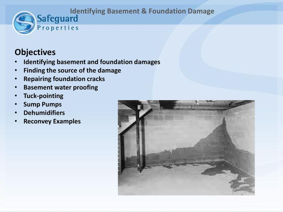 source of the damage Repairing foundation cracks Basement