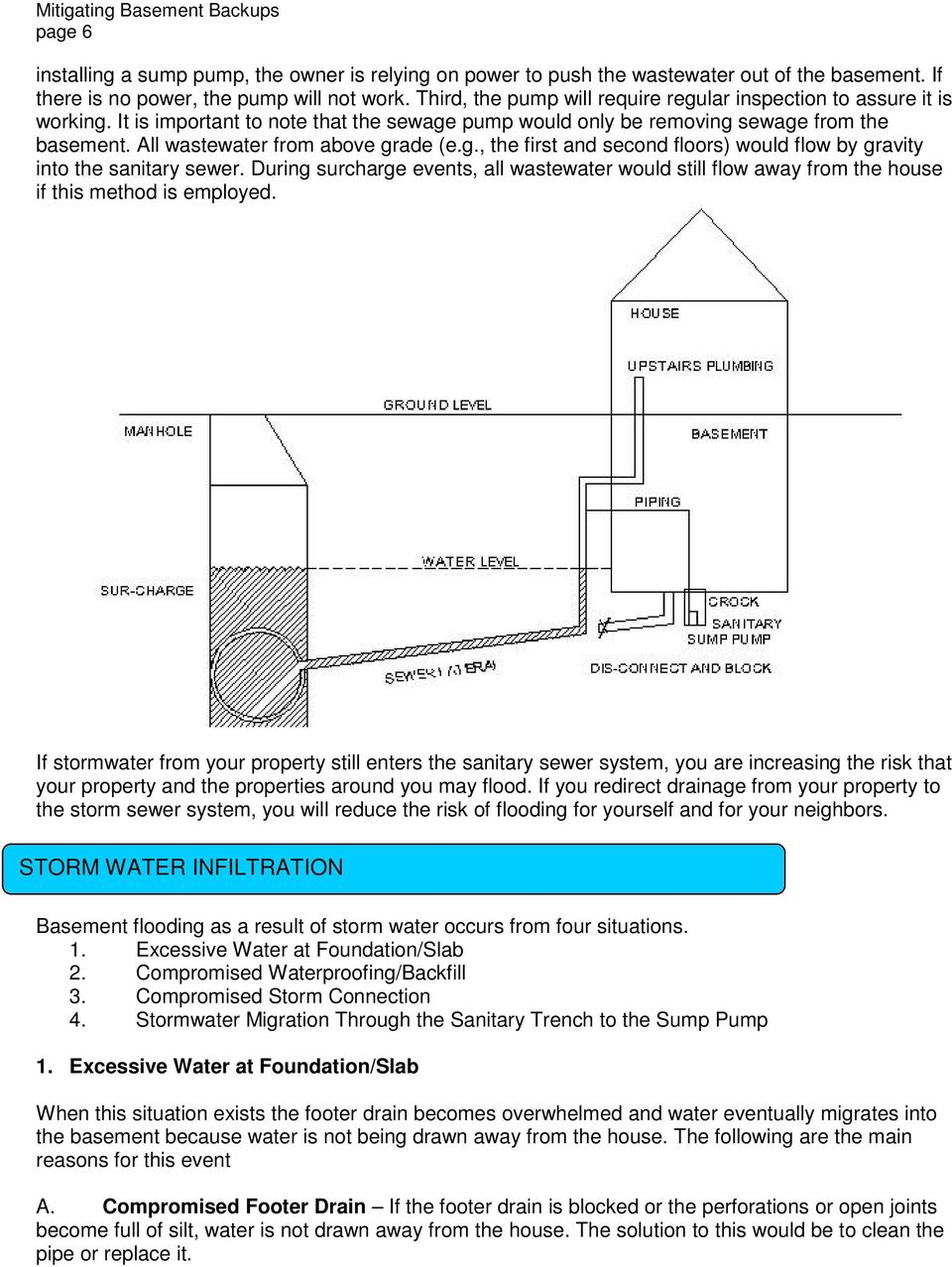 All wastewater from above grade (e.g., the first and second floors) would flow by gravity into the sanitary sewer.