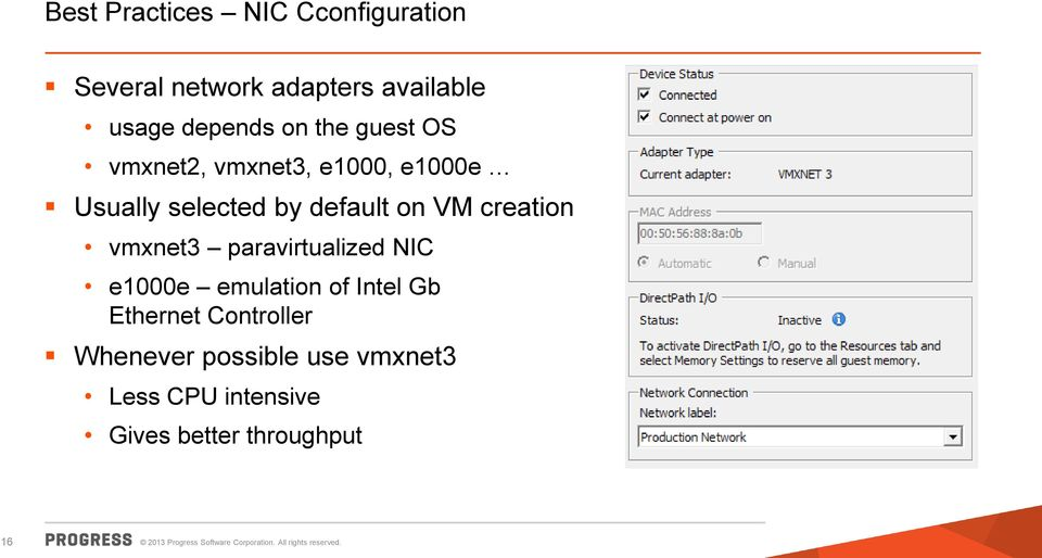 default on VM creation vmxnet3 paravirtualized NIC e1000e emulation of Intel Gb