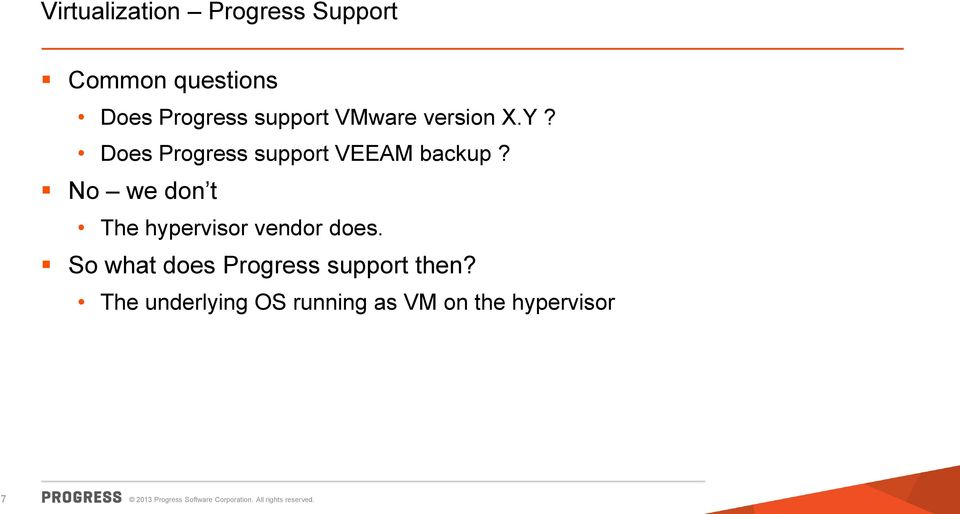 No we don t The hypervisor vendor does.