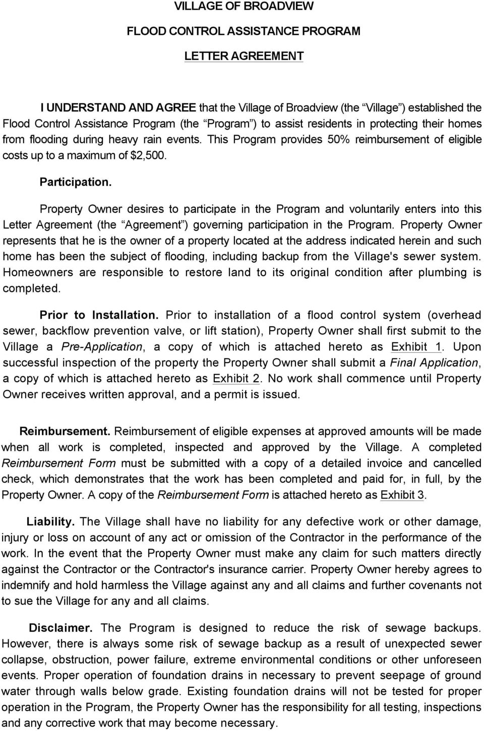 Property Owner desires to participate in the Program and voluntarily enters into this Letter Agreement (the Agreement ) governing participation in the Program.