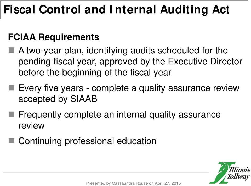 Every five years - complete a quality assurance review accepted by SIAAB Frequently complete an internal