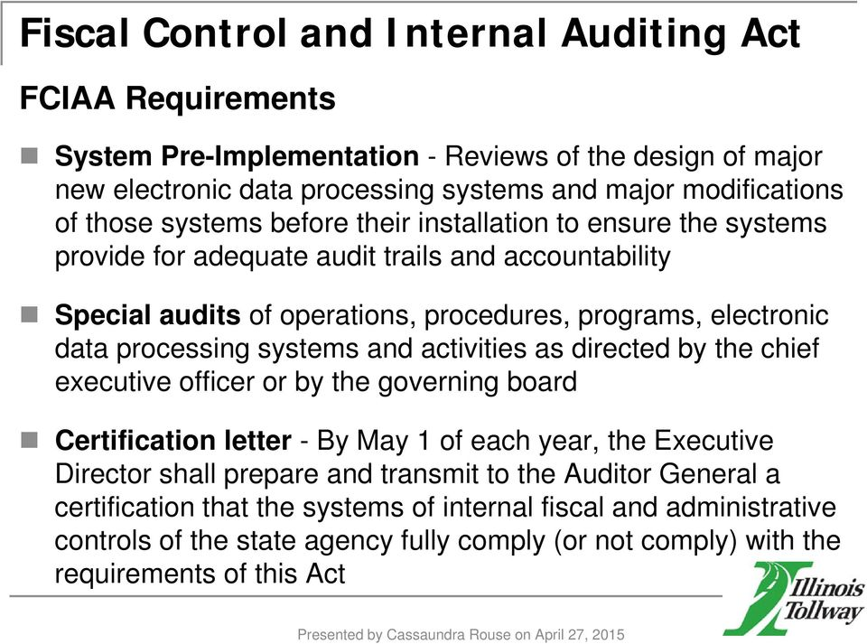activities as directed by the chief executive officer or by the governing board Certification letter - By May 1 of each year, the Executive Director shall prepare and transmit to the Auditor General