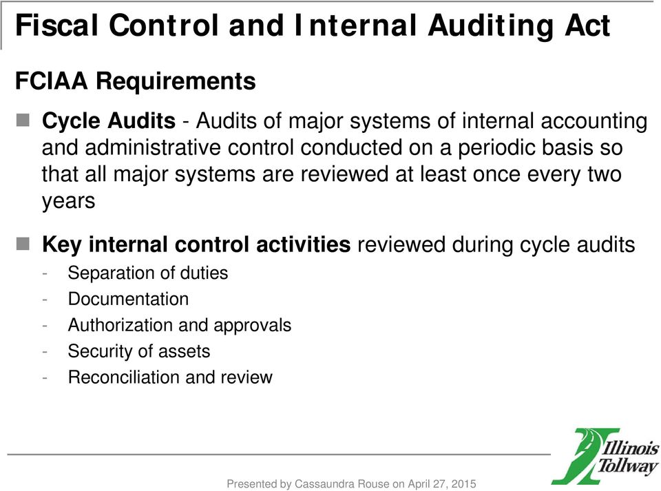 once every two years Key internal control activities reviewed during cycle audits - Separation of duties -