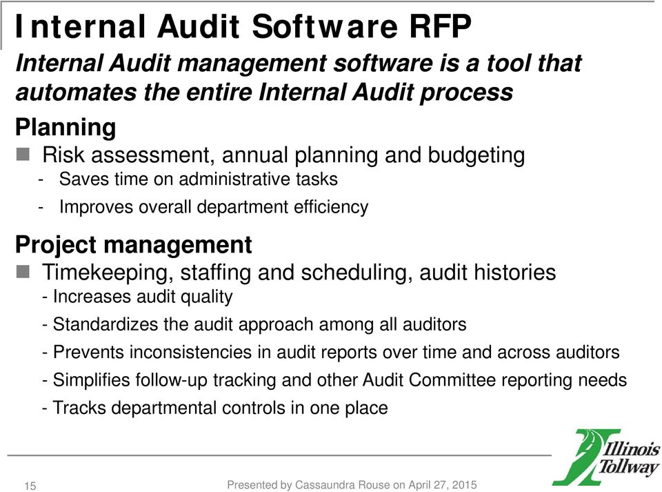 audit histories - Increases audit quality - Standardizes the audit approach among all auditors - Prevents inconsistencies in audit reports over time and across