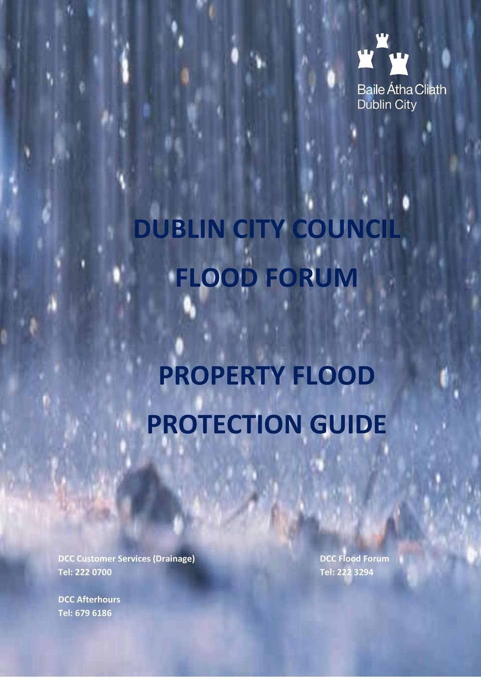 (Drainage) DCC Flood Forum Tel: 222 0700 Tel: