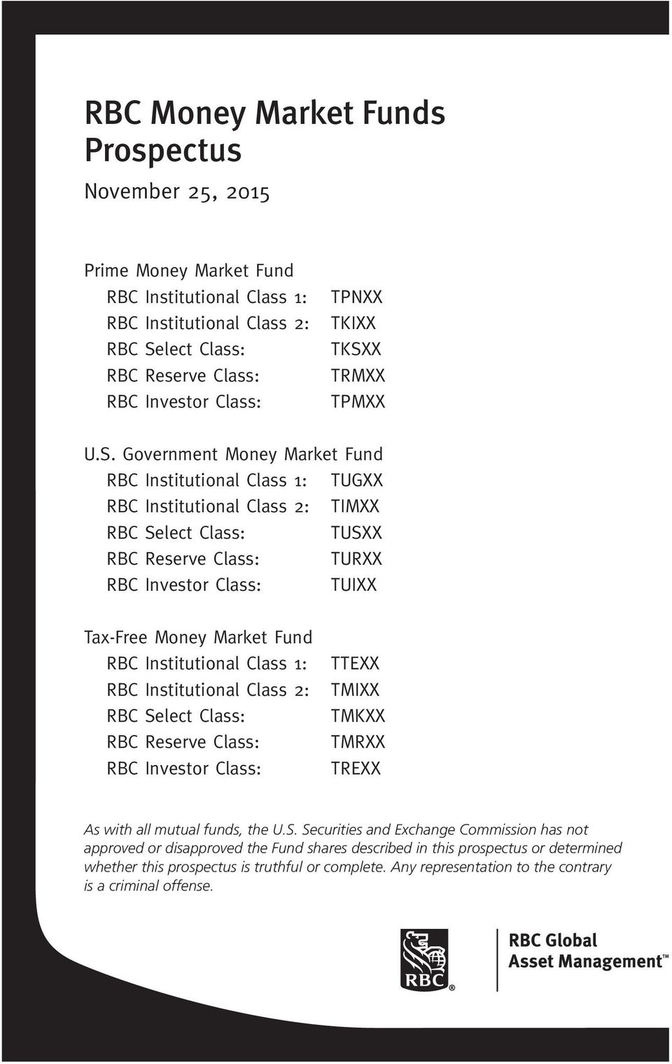 Tax-Free Money Market Fund RBC Institutional Class 1: RBC Institutional Class 2: RBC Select Class: RBC Reserve Class: RBC Investor Class: TTEXX TMIXX TMKXX TMRXX TREXX As with all mutual funds, the U.