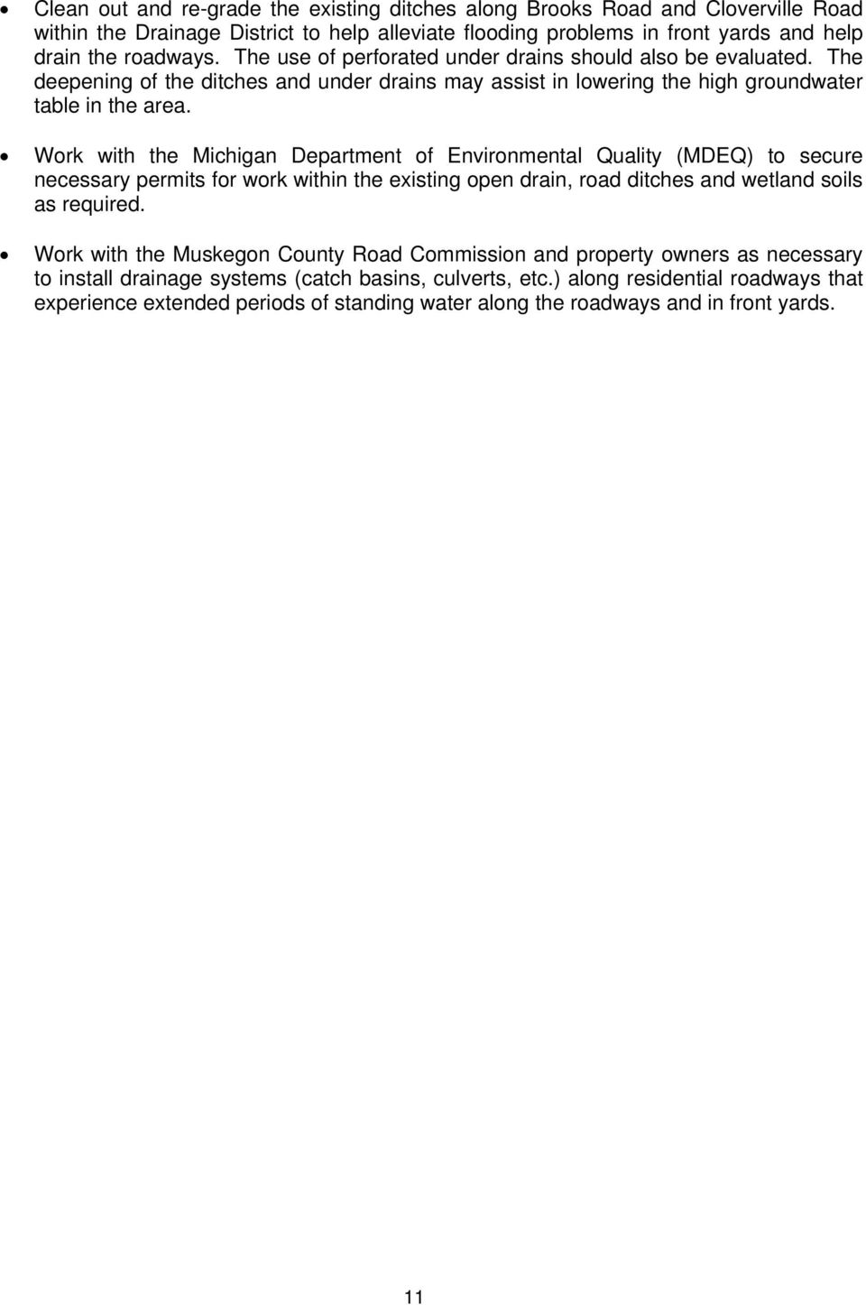 Work with the Michigan Department of Environmental Quality (MDEQ) to secure necessary permits for work within the existing open drain, road ditches and wetland soils as required.