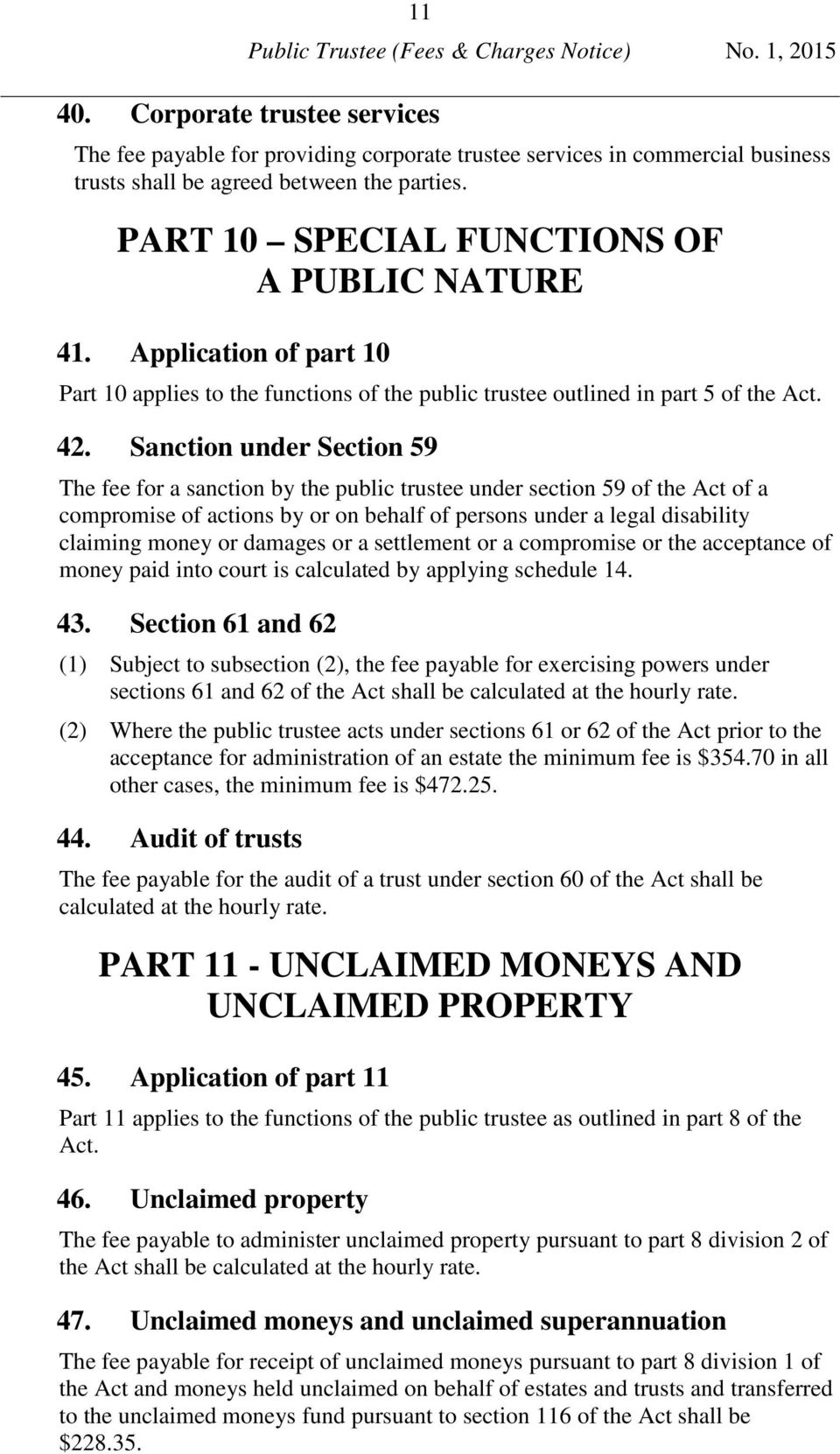 Sanction under Section 59 The fee for a sanction by the public trustee under section 59 of the Act of a compromise of actions by or on behalf of persons under a legal disability claiming money or