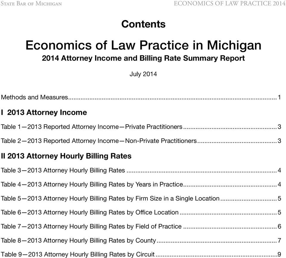.. 3 II 2013 Attorney Hourly Billing Rates Table 3 2013 Attorney Hourly Billing Rates... 4 Table 4 2013 Attorney Hourly Billing Rates by Years in Practice.