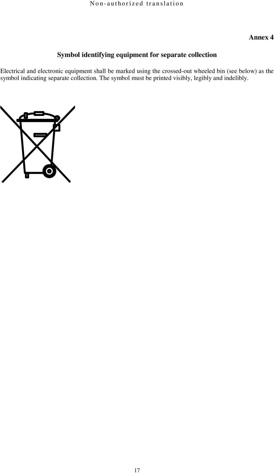 crossed-out wheeled bin (see below) as the symbol indicating