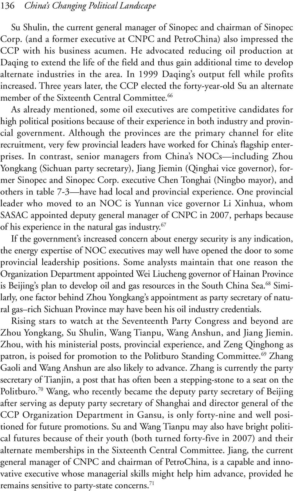 He advocated reducing oil production at Daqing to extend the life of the field and thus gain additional time to develop alternate industries in the area.
