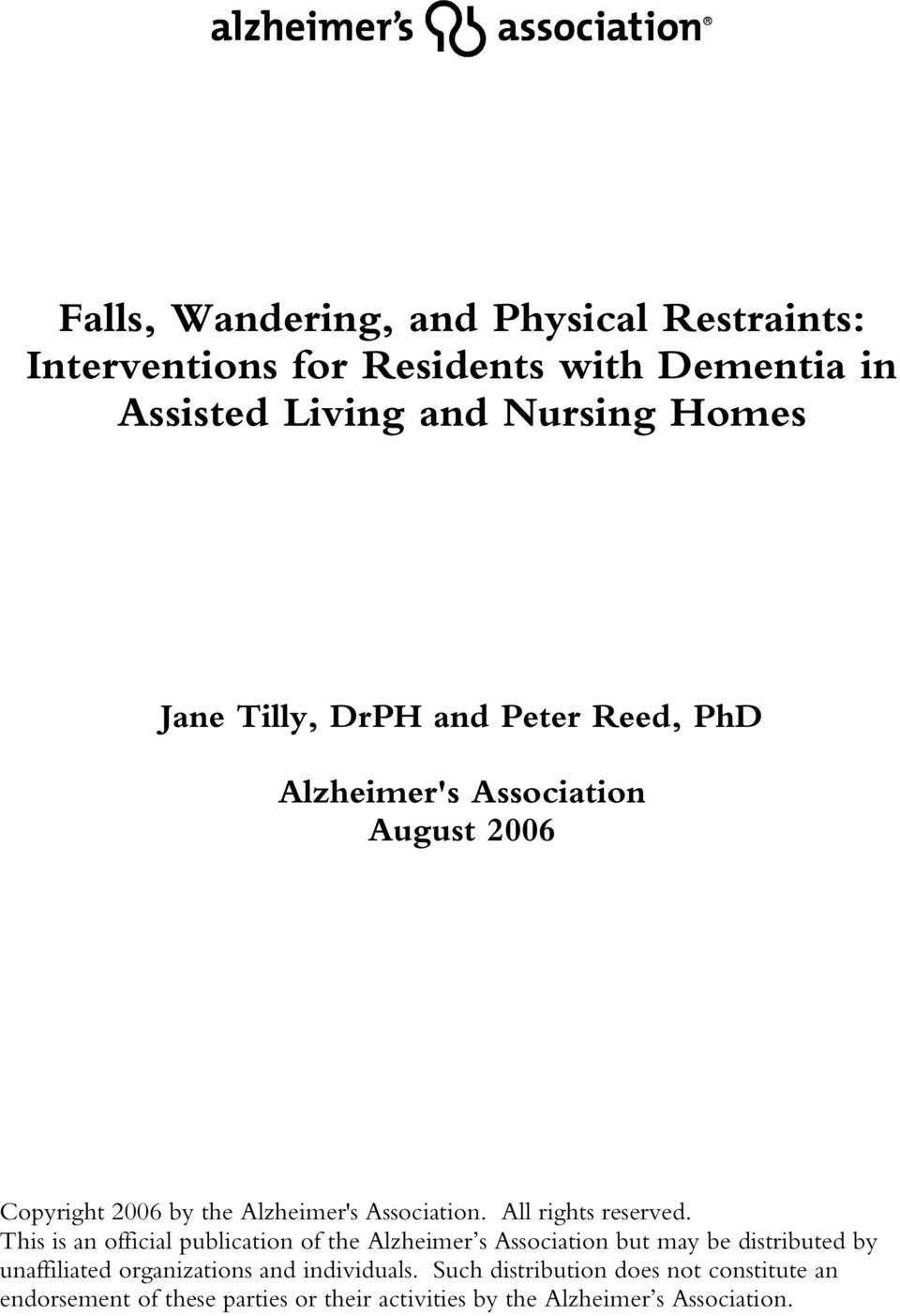 physical restraints on dementia patients Physical restraint is when a person is held or blocked from moving from  but  restraining people living with dementia is usually something we.