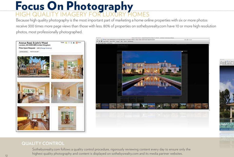 com have 10 or more high resolution photos, most professionally photographed. 12 QUALITY CONTROL Sothebysrealty.
